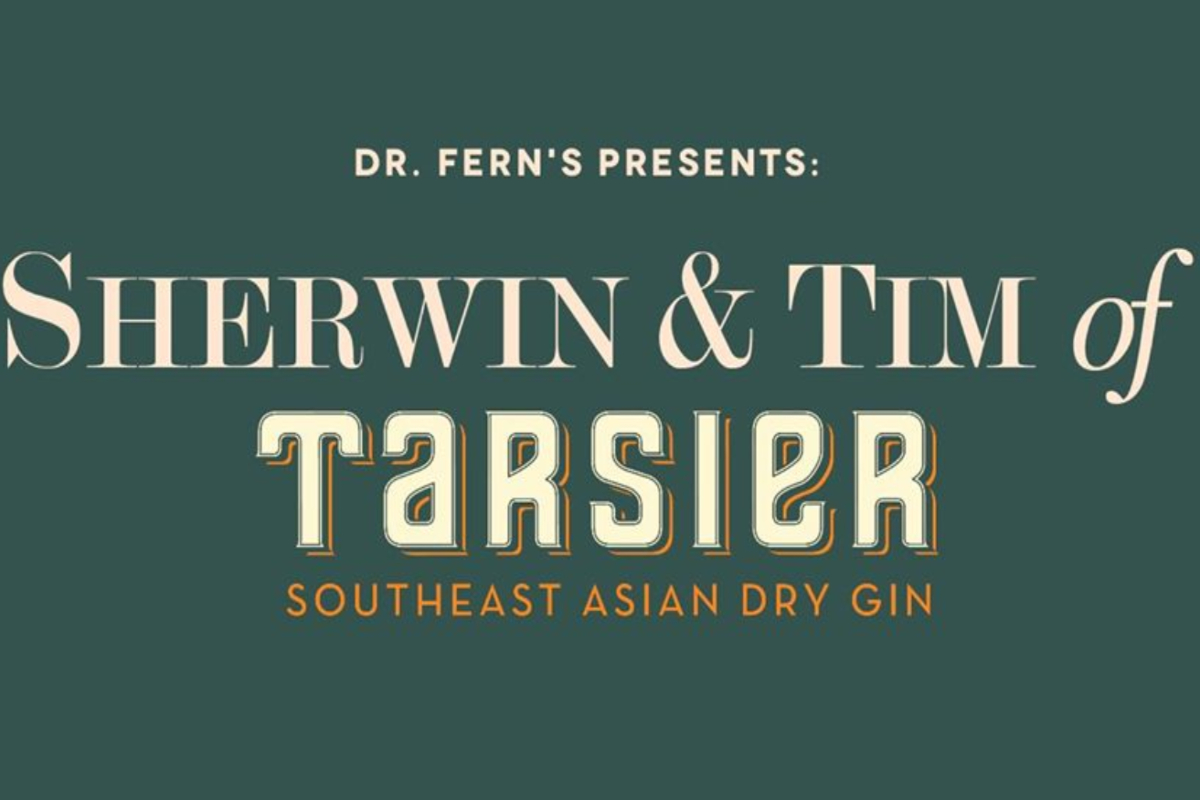 Dr. Fern's Presents_ Sherwin & Tim of Tarsier Gin